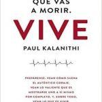 Leer Recuerda que vas a morir. Vive – Paul Kalanithi (Online)