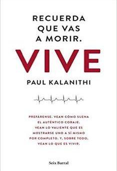 Leer Recuerda que vas a morir. Vive - Paul Kalanithi (Online)
