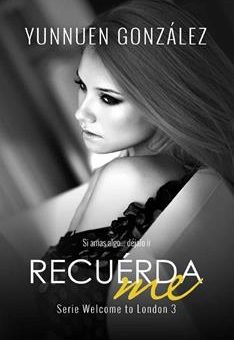 Leer Recuérdame (Welcome to London nº 3) - Yunnuen Gonzalez (Online)