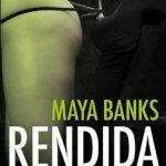 Leer Rendida – Maya Banks (Online)