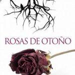Leer Rosas de otoño – Blanca Santoro (Online)
