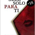 Leer Seré solo para ti: «Excitante, romántica, erótica…» – Christian Martins (Online)