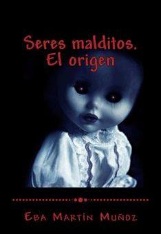 Leer Seres malditos. El origen: Libro 1 - Eba Martín Muñoz (Online)