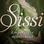Leer Sissi, emperatriz accidental – Allison Pataki (Online)