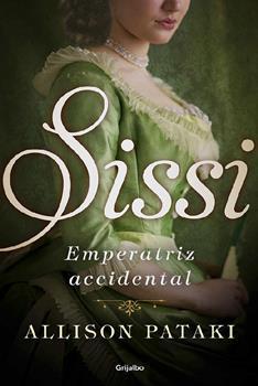 Sissi, emperatriz accidental - Allison Pataki