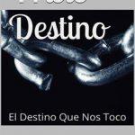 Leer Triste Destino: El Destino Que Nos Toco – Yume Castro (Online)