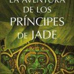 Leer La aventura de los Príncipes de Jade – Luis Montero Manglano (Online)