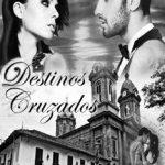 Leer Destinos cruzados – Jas Miranda (Online)
