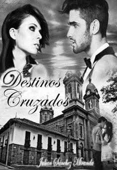 Leer Destinos cruzados - Jas Miranda (Online)
