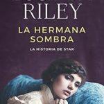 Leer La hermana sombra (Las Siete Hermanas 3): La historia de Star – Lucinda Riley (Online)