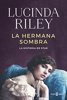 hermana sombra (Las Siete Hermanas 3)_ La historia de Star, La - Lucinda Riley