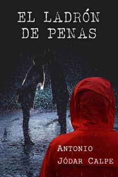 ladron de penas, El - Antonio Jodar Calpe