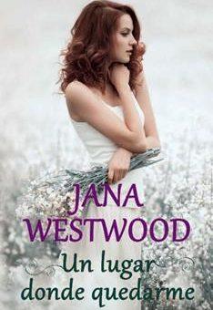 Leer Un lugar donde quedarme - Jana Westwood (Online)