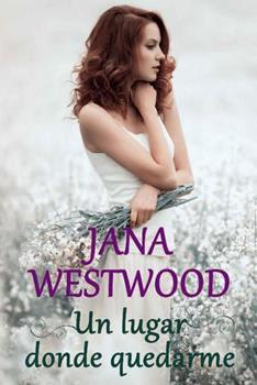 lugar donde quedarme, Un - Jana Westwood