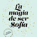 Leer La magia de ser Sofía (Bilogía Sofía 1) – Elísabet Benavent (Online)