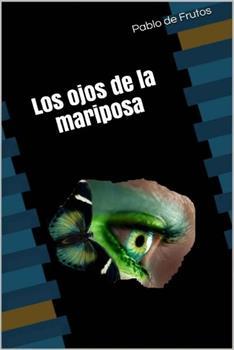 ojos de la mariposa, Los - Frutos, Pablo de