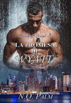 Leer La promesa de Wyatt - NQ Palm (Online)