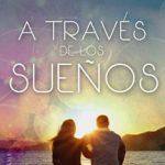 Leer A través de los sueños – Olga María López (Online)