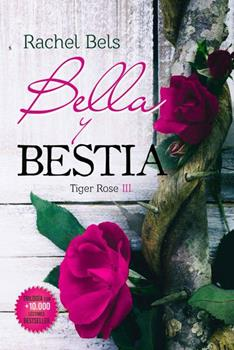 Bella y Bestia_ Tiger Rose III - Rachel Bels
