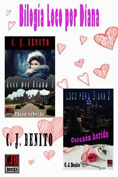Bilogia Loco por Diana - C. J. Benito