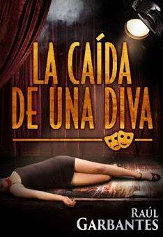 Leer La Caída de una Diva - Raúl Garbantes (Online)
