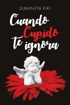 Cuando Cupido te ignora - Dublineta Eire