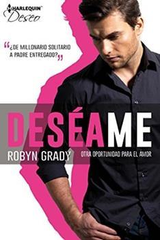 Deseame, Otra oportunidad para el amor - Robyn Grady