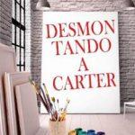 Leer Desmontando a Carter – Paola C. Álvarez (Online)