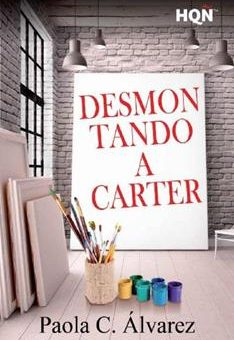 Leer Desmontando a Carter - Paola C. Álvarez (Online)