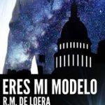 Leer Eres mi modelo – R. M. de Loera (Online)