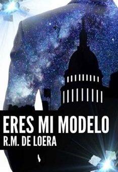 Leer Eres mi modelo - R. M. de Loera (Online)