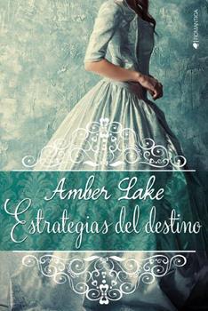 Estrategias del Destino - Amber Lake