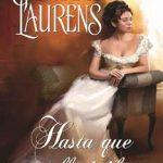 Leer Hasta que llegó él – Stephanie Laurens (Online)