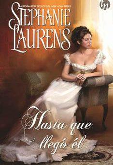 Leer Hasta que llegó él - Stephanie Laurens (Online)