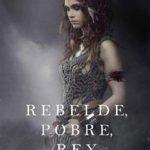 Leer Rebelde, Pobre, Rey – Morgan Rice (Online)