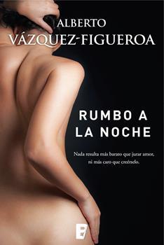 Rumbo a la noche - Alberto Vazquez-Figueroa