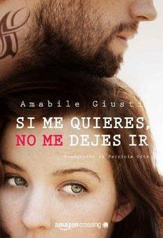 Leer Si me quieres, no me dejes ir - Amabile Giusti (Online)