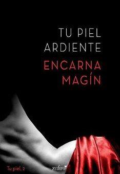 Leer Tu piel ardiente - Encarna Magín (Online)