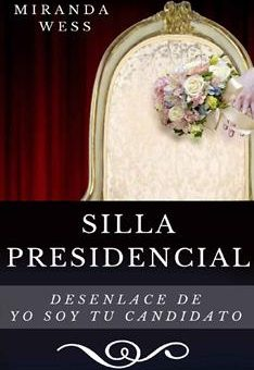 Leer Yo soy tu candidato: Silla presidencial - Miranda Wess & Joslemar Navarro (Online)