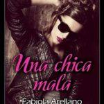 Leer Una chica mala – Fabiola Arellano (Online)