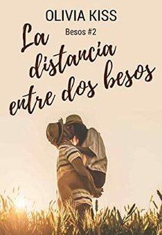 Leer La distancia entre dos besos - Olivia Kiss (Online)
