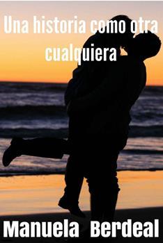 historia como otra cualquiera, Una - Manuela Berdeal
