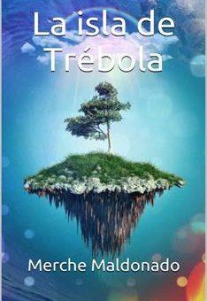 Leer La isla de Trébola - Merche Maldonado Ruiz (Online)