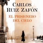 Leer El prisionero del cielo – Carlos Ruiz Zafón (Online)