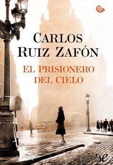 prisionero del cielo, El - Carlos Ruiz Zafon