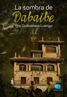 Leer La sombra de Dabaibe - Igor Goikoetxea Luengo (Online)
