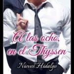 Leer A las ocho en el Thyssen – Nieves Hidalgo (Online)