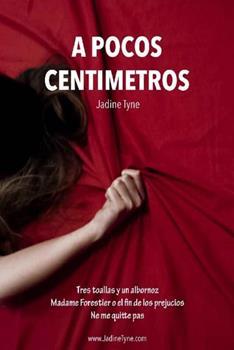 A pocos centimetros - Jadine Tyne
