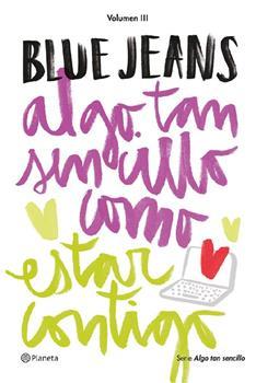 Algo tan sencillo como estar contigo (Serie Algo tan sencillo 3) - Blue Jeans