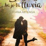 Leer Besos bajo la lluvia – Joana Arteaga (Online)